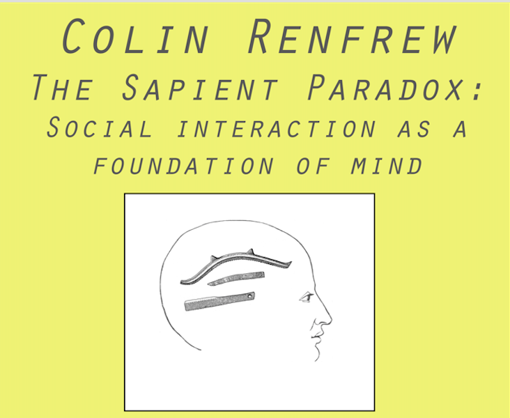 Conference: Colin Renfrew – The Sapient Paradox
