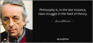 """quote-philosophy-is-in-the-last-instance-class-struggle-in-the-field-of-theory-louis-althusser-44-14-90 (""""Althusser Today"""" Conference – December 3, 2016)"""