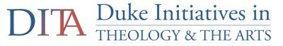 Duke Initiatives in Theology and the Arts