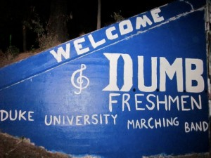 Welcome DUMB Freshmen!!!