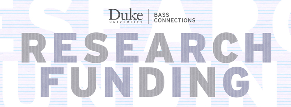 Bass Connections Offers Follow-on Student Research Funding