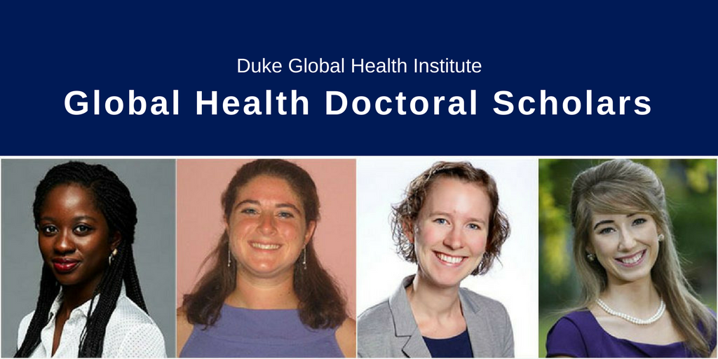 Four Duke Students Selected as Global Health Doctoral Scholars