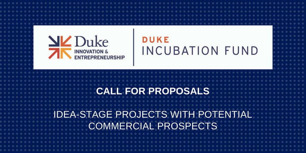 Duke Incubation Fund Open to Faculty, Graduate Students, Postdocs, Residents/Fellows
