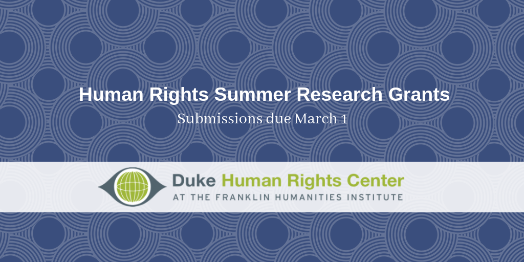 Duke Human Rights Center Offers Summer Research Grants