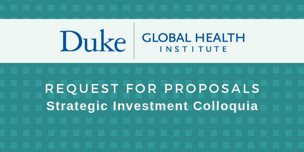 Duke Global Health Institute Offers Funding for Strategic Investment Colloquia