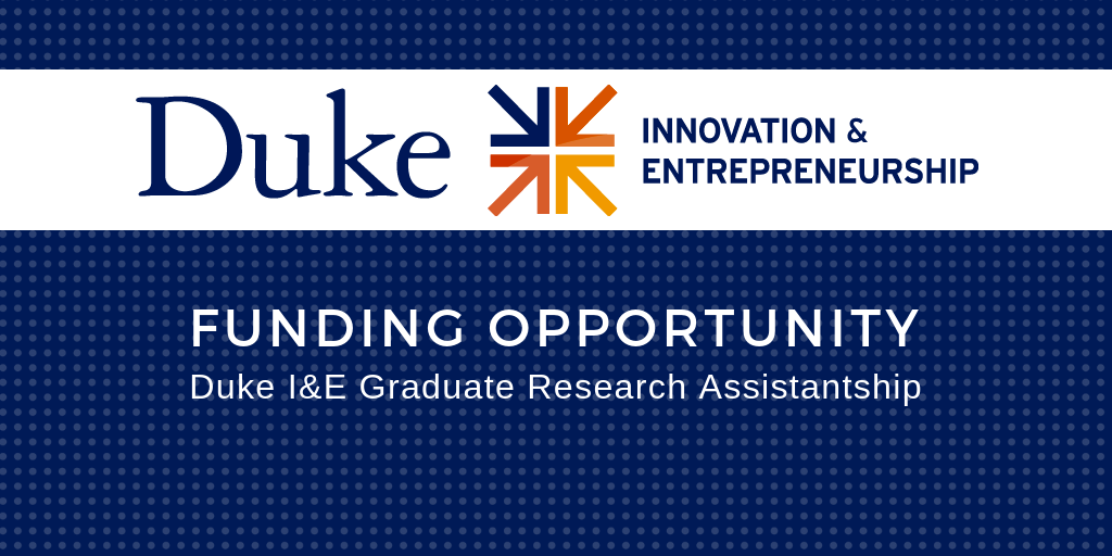Duke I&E Offers Graduate Research Assistantship for 2019-2020