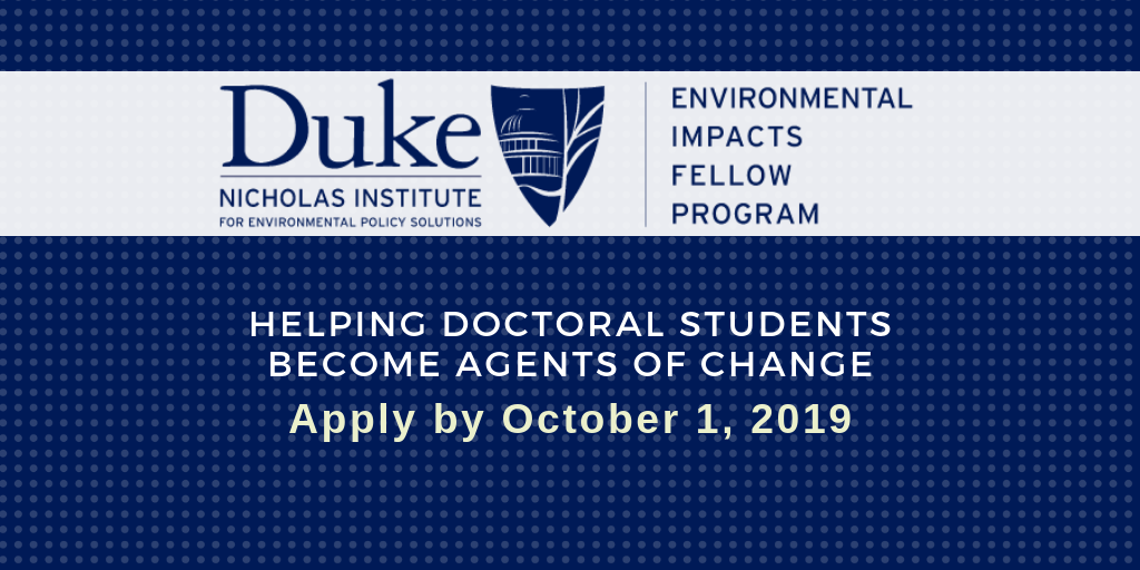 Nicholas Institute Launches Duke Environmental Impacts Fellow Program