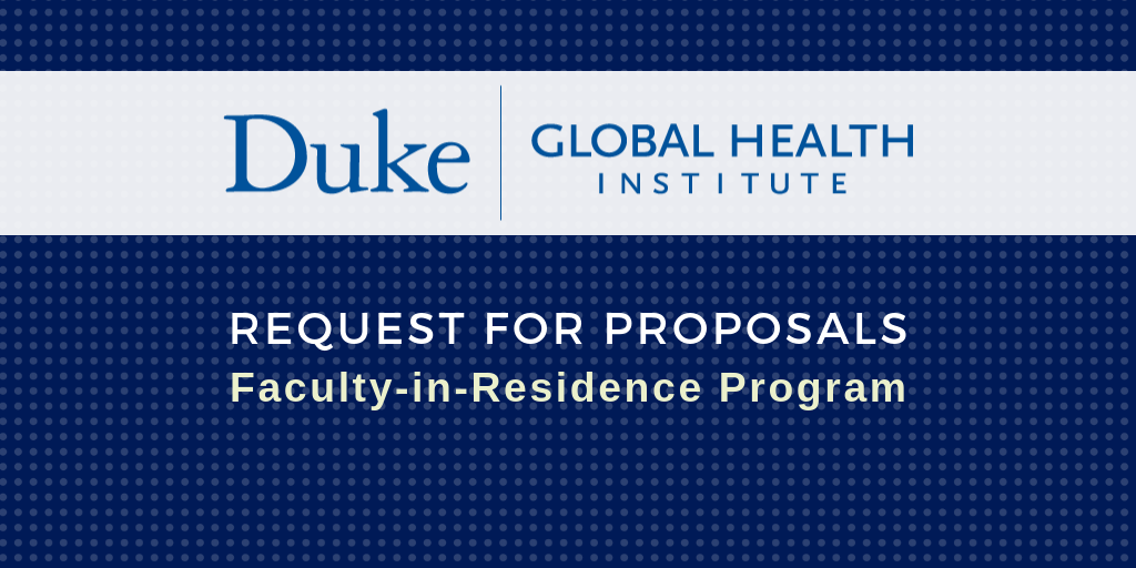 Duke Global Health Institute Invites Faculty-in-Residence Proposals for 2020-2021