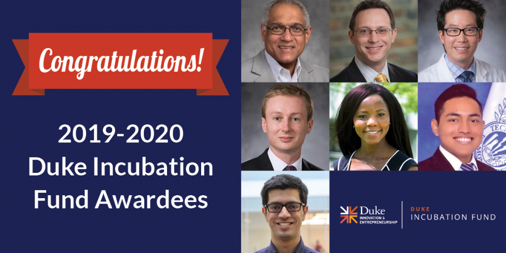 Congratulations to the 2019-20 Duke Incubation Fund Awardees.