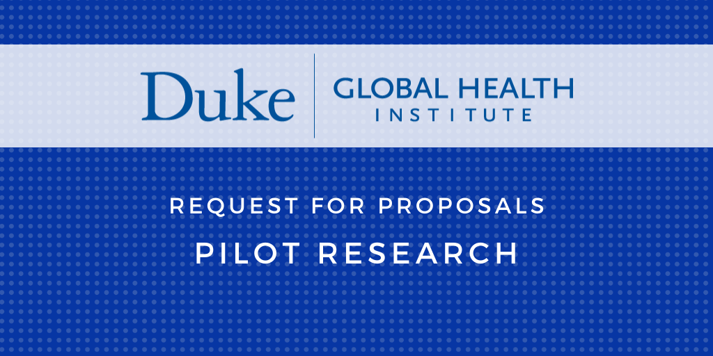 Duke Global Health Institute Offers Funding for Pilot Research