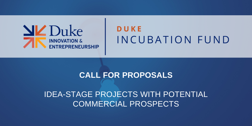 Duke I&E Invites Incubation Fund Proposals for Projects with Growth Potential