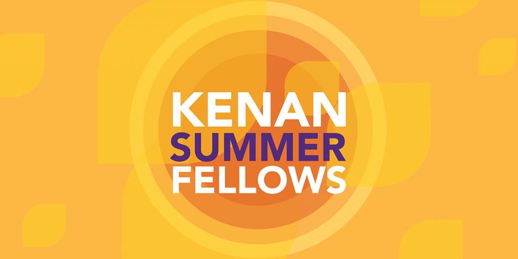 Kenan Summer Fellows.