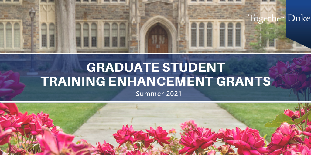 Graduate student training enhancement grants.