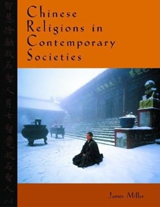 Chinese Religions in Contemporary Societies edited by James Miller