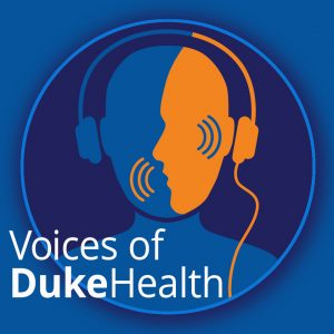 Voices of Duke Health