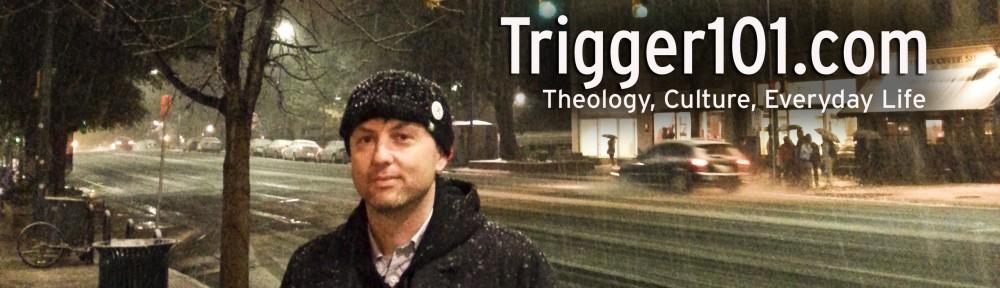 Trigger 101