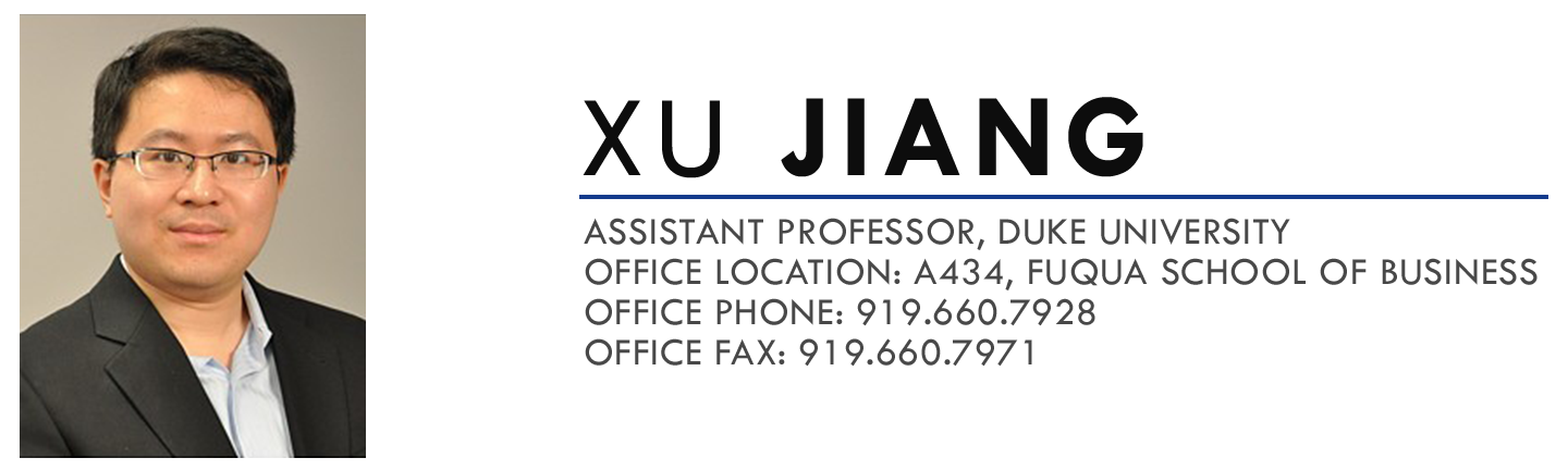 Xu Jiang, Assistant Professor, Duke University Fuqua School of Business